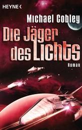 Die Jäger des Lichts - Roman