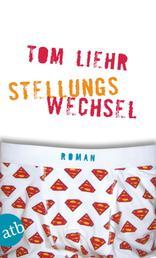 Stellungswechsel - Roman nach dem Drehbuch von Maggie Peren und Christian Bayer