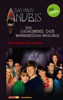 Das Haus Anubis: Das Haus Anubis - Band 5: Das Geheimnis der Winnsbrügge-Weslings ★★★★