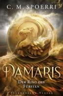 C. M. Spoerri: Damaris (Band 2): Der Ring des Fürsten ★★★★