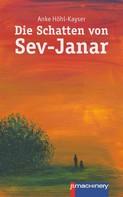 Anke Höhl-Kayser: Die Schatten von Sev-Janar