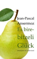 Jean-Pascal Ansermoz: Es birebitzeli Glück