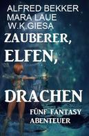 Alfred Bekker: Fünf Fantasy Abenteuer - Zauberer, Elfen, Drachen ★★