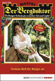 Der Bergdoktor - Folge 1700 - Vertrau dich Dr. Burger an