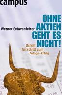 Werner Schwanfelder: Ohne Aktien geht es nicht! ★★★