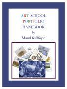 Maud Guilfoyle: Art School Portfolio Handbook