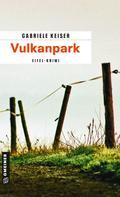 Gabriele Keiser: Vulkanpark ★★★★
