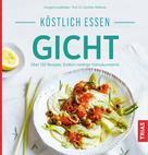 Irmgard Landthaler: Köstlich essen Gicht ★
