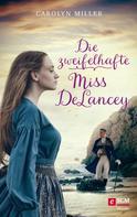 Carolyn Miller: Die zweifelhafte Miss DeLancey ★★★★