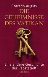 Die Geheimnisse des Vatikan - Eine andere Geschichte der Papststadt