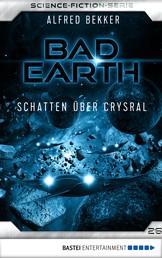 Bad Earth 26 - Science-Fiction-Serie - Schatten über Crysral