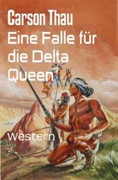 Eine Falle für die Delta Queen - Western