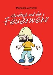 Christoph und die Feuerwehr - 2. Auflage