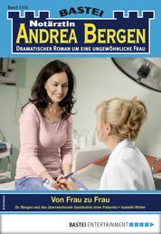 Notärztin Andrea Bergen 1351 - Arztroman - Von Frau zu Frau