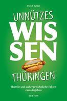 Ulrich Seidel: Unnützes Wissen Thüringen.