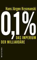 Hans Jürgen Krysmanski: 0,1 % - Das Imperium der Milliardäre ★★★★