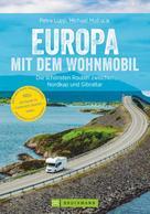 Michael Moll: Europa mit dem Wohnmobil: Die schönsten Routen zwischen Nordkap und Gibraltar