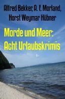 Alfred Bekker: Morde und Meer: Acht Urlaubskrimis ★★