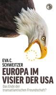 Eva C. Schweitzer: Europa im Visier der USA ★★★★