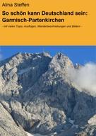 Alina Steffen: So schön kann Deutschland sein: Garmisch-Partenkirchen ★★★