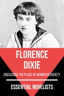 Florence Dixie: Essential Novelists - Florence Dixie