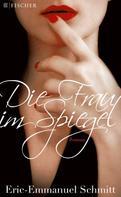Eric-Emmanuel Schmitt: Die Frau im Spiegel ★★★★