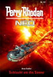 Perry Rhodan Neo 137: Schlacht um die Sonne - Staffel: Meister der Sonne 7 von 10