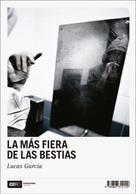 Lucas García: La más fiera de las bestias