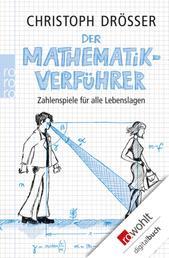 Der Mathematikverführer - Zahlenspiele für alle Lebenslagen