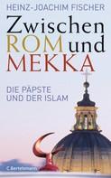Heinz-Joachim Fischer: Zwischen Rom und Mekka ★★★★★