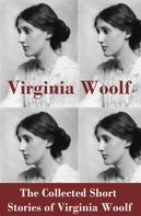 Virginia Woolf: The Collected Short Stories of Virginia Woolf