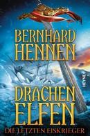 Bernhard Hennen: Drachenelfen - Die letzten Eiskrieger ★★★★