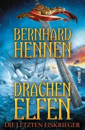 Drachenelfen - Die letzten Eiskrieger - Drachenelfen Band 4