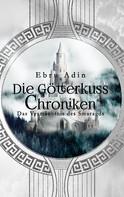 Ebru Adin: Die Götterkuss Chroniken