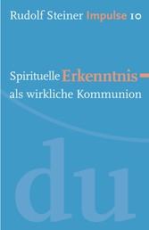 Spirituelle Erkenntnis als wirkliche Kommunion - Werde ein Mensch mit Initiative: Perspektiven