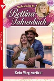 Bettina Fahrenbach 69 – Liebesroman - Kein Weg zurück!