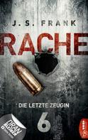 J. S. Frank: RACHE - Die letzte Zeugin ★★★★★