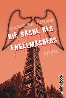 Alexander Schaub: Die Rache des Engelmachers