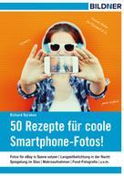 Richard Baraban: 50 Rezepte für coole Smartphone-Fotos! ★★★★★