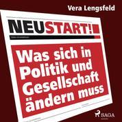 Neustart! - Was sich in Politik und Gesellschaft ändern muss