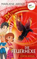 Marliese Arold: ZM - streng geheim: Vierter Roman - Die Feuerhexe ★★★★★
