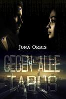 Jona Orbis: Gegen alle Tabus