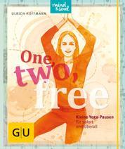 One, two, free - Kleine Yoga-Pausen für sofort und überall