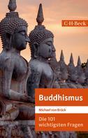 Michael Brück: Die 101 wichtigsten Fragen: Buddhismus