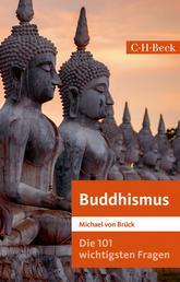 Die 101 wichtigsten Fragen: Buddhismus