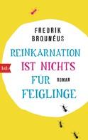 Fredrik Brounéus: Reinkarnation ist nichts für Feiglinge ★★★★