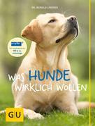 Ronald Lindner: Was Hunde wirklich wollen