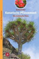 Ingrid Schönfelder: Kanarische Pflanzenwelt