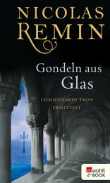 Gondeln aus Glas - Commissario Trons dritter Fall