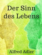 Alfred Adler: Der Sinn des Lebens